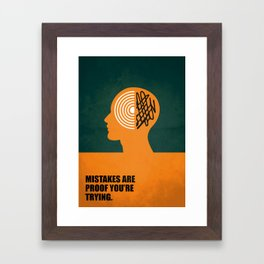 Lab No. 4 -Mistakes are proof you're trying corporate start-up quotes Poster Framed Art Print