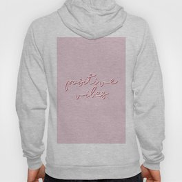 POSITIVE VIBES ONLY - Pink Hoody