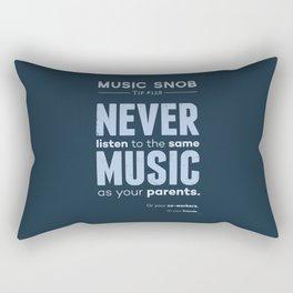 Never Listen to MORE of the Same Music — Music Snob Tip #128.5 Rectangular Pillow