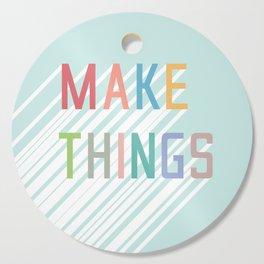 Make Things Cutting Board