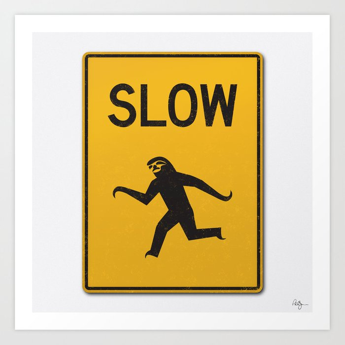 Just Slow Art Print
