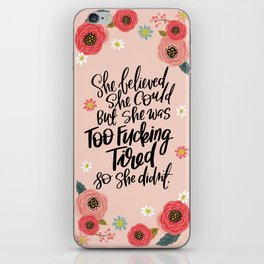 Pretty Swe*ry: She Believed She Could... iPhone Skin