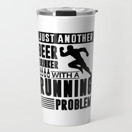 Beer Drinker With A Running Problem Travel Mug