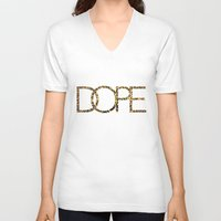 dope V-neck T-shirts featuring Dope by Dizzy Moments