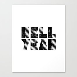 Hell Yeah motivational black and white yeh modern typographic quote poster canvas wall home decor Canvas Print