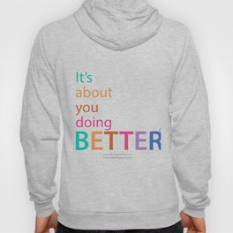 It's About You Doing Better Hoody