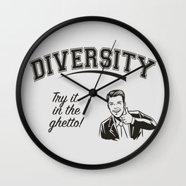 Diversity - Try it in the Ghetto Wall Clock