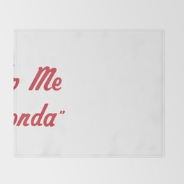 """Help Me Rhonda"" Throw Blanket"