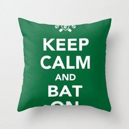Keep calm and bat on. Throw Pillow