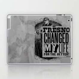 Fresno Changed My Life For The Better Laptop & iPad Skin