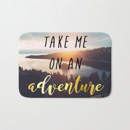 Take me on an adventure Bath Mat