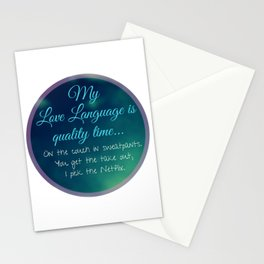 My Love Language is quality time..on the couch in sweatpants. Stationery Cards