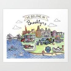 We Belong in Brooklyn Art Print