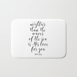 Mightier Than The Waves Of The Sea Is His love For You – Psalm 93:4, Bible Quote, God Loves You Bath Mat