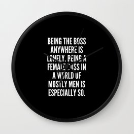 Being the boss anywhere is lonely Being a female boss in a world of mostly men is especially so Wall Clock