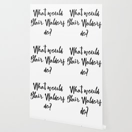 What would Blair Waldorf do? Wallpaper