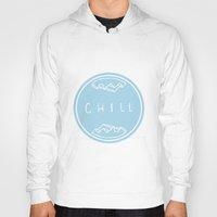 chill Hoodies featuring Chill by ma93