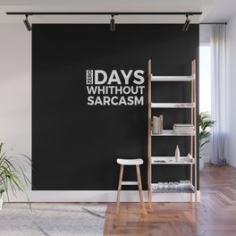 Zero Days Without SARCASM Wall Mural