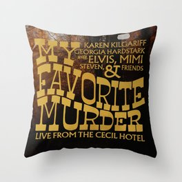 My Favorite Murder, Live from the Cecil Hotel Throw Pillow
