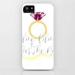 Bride For Wedding - Bride To Be iPhone Case