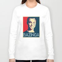 bazinga Long Sleeve T-shirts featuring Bazinga Poster by JohnLucke