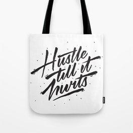 Hustle Till It Hurts Tote Bag