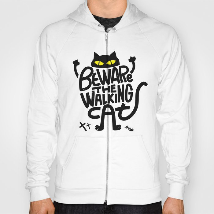 Beware the Walking Cat Hoody