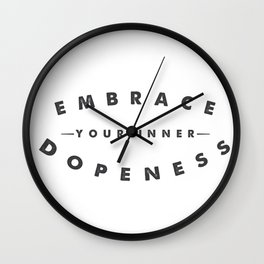 Embrace Your Inner Dopeness Wall Clock