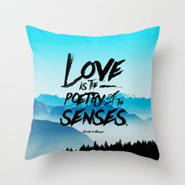 Love is the poetry of the senses - Honoré de Balzac Throw Pillow