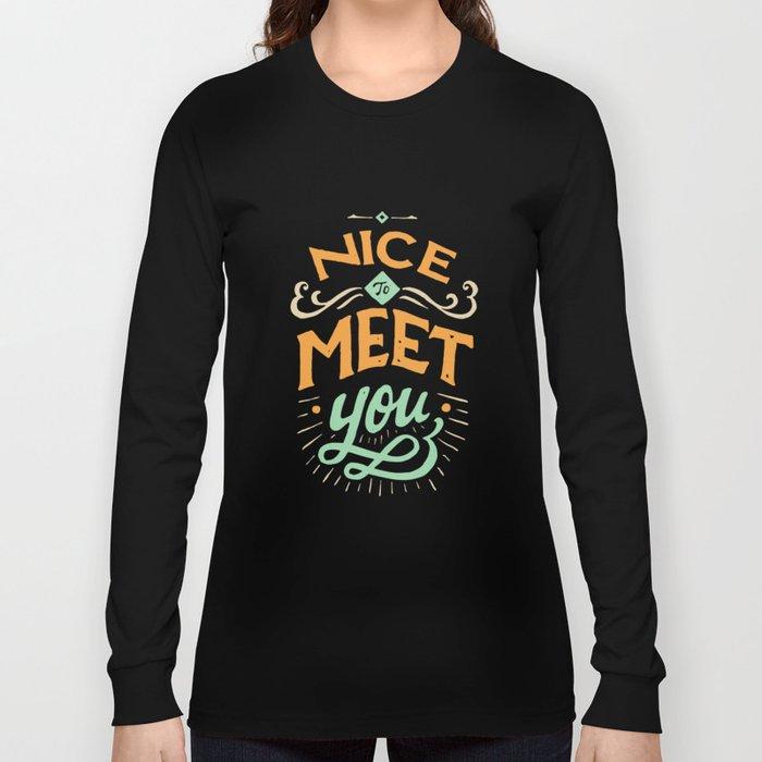 Meet You Long Sleeve T-shirt