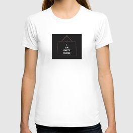 I AM EMPTY INSIDE T-shirt