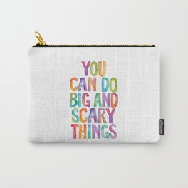 You Can Do Big and Scary Things Carry-All Pouch