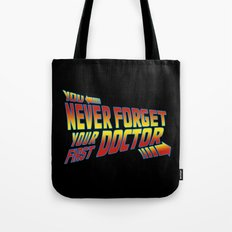 You Never Forget Your First Doctor Tote Bag