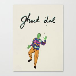 Ghost Dad Canvas Print