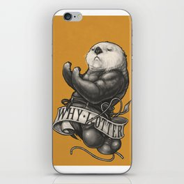 Why I Otter (Reversed Version) iPhone Skin
