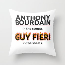 Bourdain in the Streets, Fieri in the Sheets Throw Pillow