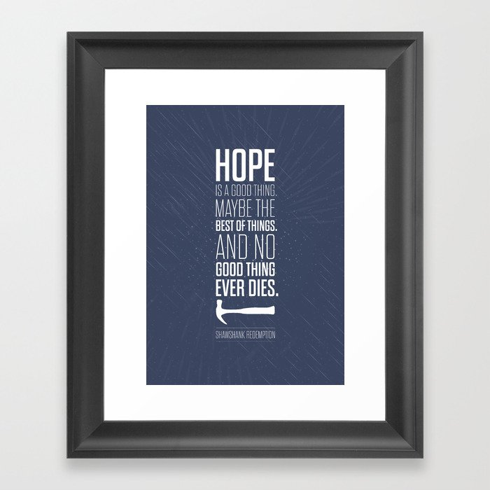 Lab No. 4 - Hope is a good thing Shawshank Redemption Movies Quotes Poster  Framed Art Print by labno4