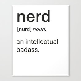 Nerd Definition: Intellectual Badass Canvas Print
