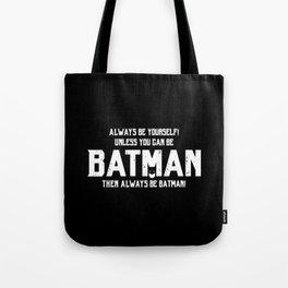 Always be Bat-man Tote Bag