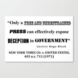 Only a free and unrestrained PRESS can effectively expose deception in GOVERNMENT Canvas Print