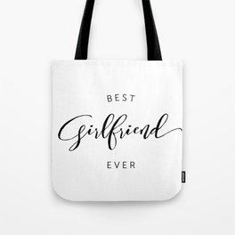BEST GIRLFRIEND EVER Tote Bag