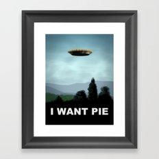 I Want Pie Framed Art Print