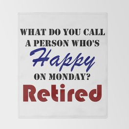 Retired On Monday Funny Retirement Retire Burn Throw Blanket