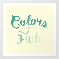 Colors tend to fade Art Print