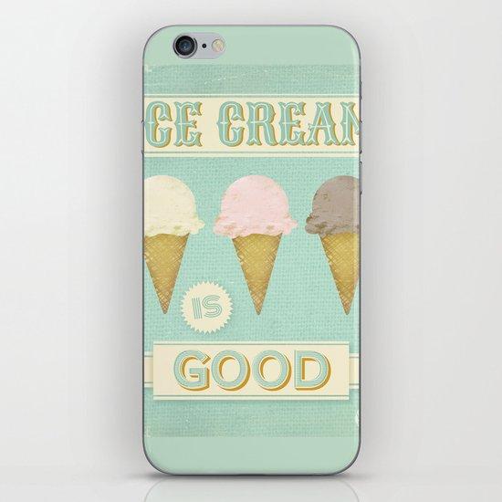 Ice Cream is Good iPhone & iPod Skin