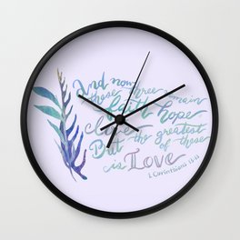 The Greatest of These is Love - 1 Corinthians 13:13 Wall Clock