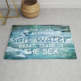 The cure for anything is salt water, sweat, tears, or the sea.    Dinesen, Isak Rug