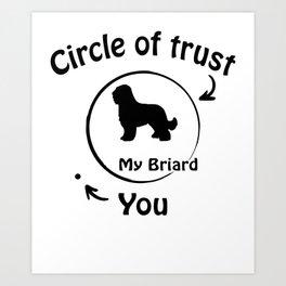 Circle of trust my Briard Art Print