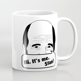 Hi, it's me, Stan! Coffee Mug
