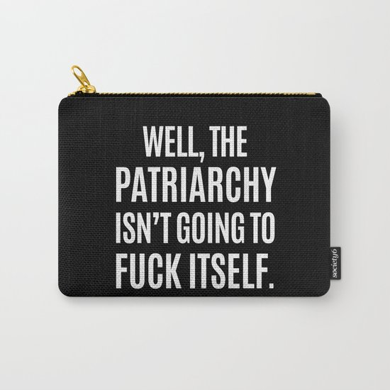 Well, The Patriarchy Isn't Going To Fuck Itself (Black & White) by creativeangel